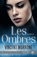 Les ombres, Visions #1