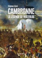 Cambronne, La légende de Waterloo