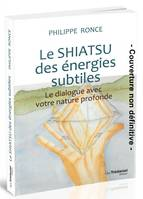 LE SHIATSU DES ENERGIES SUBTILES