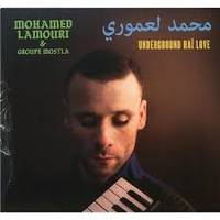 Underground rai love - Mohamed Lamouri and groupe mostla