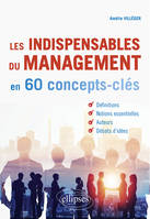 LES INDISPENSABLES DU MANAGEMENT EN CONCEPTS-CLES