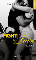 Fight for love, Racer