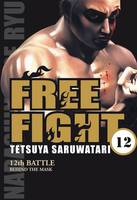 12, Free fight, Behind the mask / 12th battle