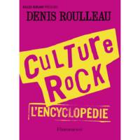 Culture rock / l'encyclopédie