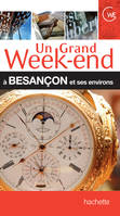 Guide Un Grand Week-end à Besançon