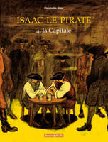 4, ISAAC LE PIRATE - TOME 4 - LA CAPITALE