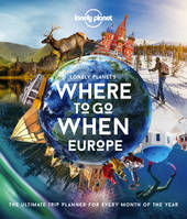 WHERE TO GO WHEN: EUROPE 1ED -ANGLAIS-