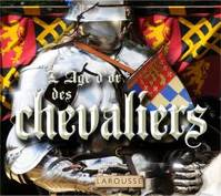 AGE D'OR DES CHEVALIERS (L')