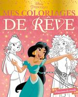 DISNEY PRINCESSES - Mes Coloriages de Rêve - Princesses du monde, .