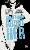 Something About Her, Une romance New Adult, par l'auteur de