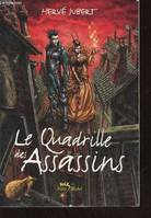 Le quadrille des assassins - Hervé  JUBERT
