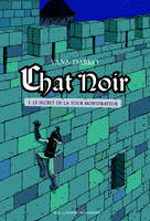 1, Chat noir (Tome 1-Le secret de la tour Montfrayeur)