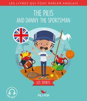 The Pilis and Danny the Sportsman, Les sports
