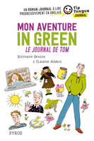 Mon aventure in green, Le journal de Tom