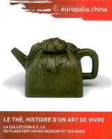 Le thé, histoire d'un art de vivre, la collection K. S. Lo du Flagstaff house museum of Tea ware