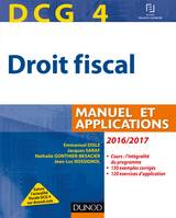 DCG 4 - Droit fiscal 2016/2017 - 10e éd. - Manuel et Applications, Manuel et Applications