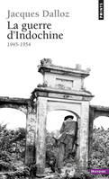 La guerre d'Indochine / 1945-1954, 1945-1954