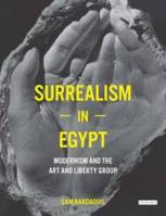 Surrealism in Egypt Modernism and the Art and Liberty Group