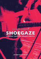 Shoegaze, My Bloody Valentine, Slowdive, Ride etc.