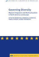Governing diversity, Migrant Integration and Multiculturalism in North America and Europe