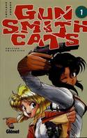 Gunsmith cats, 1, GUN SMITH CATS - TOME 1