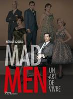Mad Men / un art de vivre, un art de vivre