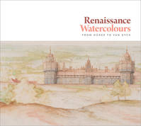 RENAISSANCE WATERCOLOURS FROM DURER TO VAN DYCK /ANGLAIS