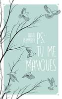 PS / tu me manques