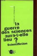 La Guerre des sciences aura-t-elle lieu ? Scientifiction, scientifiction