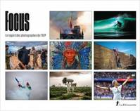 FOCUS - LE REGARD DES PHOTOGRAPHES DE L'AFP