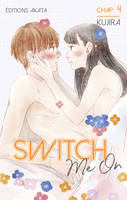 Switch Me On - chapitre 4
