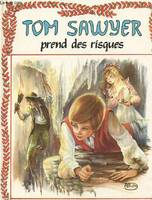 Tom Sawyer prend des risques