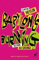 Babylon's Burning, Du Punk au Grunge