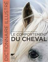 Le comportement du cheval / dictionnaire illustré