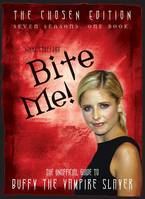 Bite Me!, The Unofficial Guide to the World of Buffy the Vampire Slayer