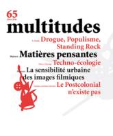 Multitudes N°65 Majeure : Matieres Pensantes Hiver 2017