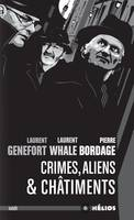 Crimes, aliens & châtiments - Laurent GENEFORT