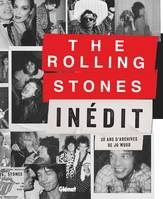 The Rolling Stones Inédit, 30 ans d'archives de Jo Wood