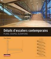 Détails d'escaliers contemporains, Plans, coupes et élévations