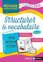 Structurer le vocabulaire - Cycle 2