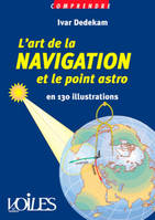 Comprendre l'art de la navigation et le point astro, en 130 illustrations