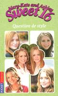 Sweet 16, Mary-Kate and Ashley / Question de style