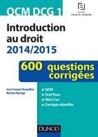 QCM DCG 1 - Introduction au droit 2014/2015 - 600 questions corrigées, 600 questions corrigées