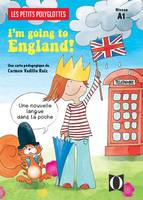 I'm going to England ! niveau A1