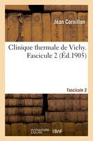 Clinique thermale de Vichy. Fascicule 2