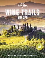 WINE TRAILS OF EUROPE 1ED -ANGLAIS-
