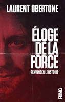 Eloge de la force