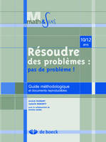 RESOUDRE DES PROBLEMES - PAS DE PROBLEME GUIDE METHODOLOGIQUE ET DOCUMENTS REPRODUCTIBLES EN LIGNE -