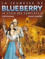 II, La jeunesse de Blueberry / Cycle des complots 2