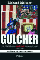 Gulcher, Le pluralisme post-rock en Amérique (1649-1993)